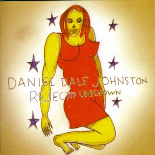 Daniel Johnston - Rejected Unknown