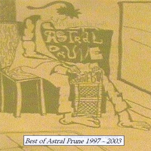 Best of Astral Prune 1997-2003