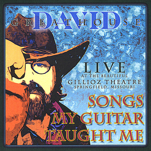 Live at the Gillioz: Songs My Guitar Taught Me