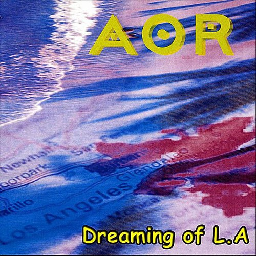 Aor - Dreaming Of L.A