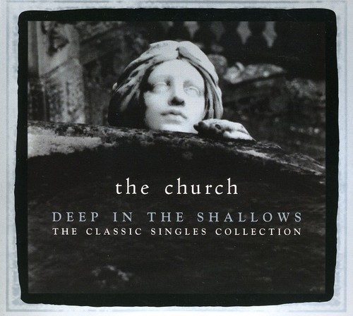 The Church - Deep In The Shallows (30th Anniversary Singles Col