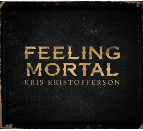 Kris Kristofferson - Feeling Mortal [Digipak]
