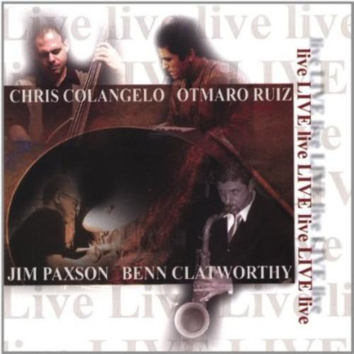 Live Featuring Chris Colangelo Otmaro Ruiz Jim Pax