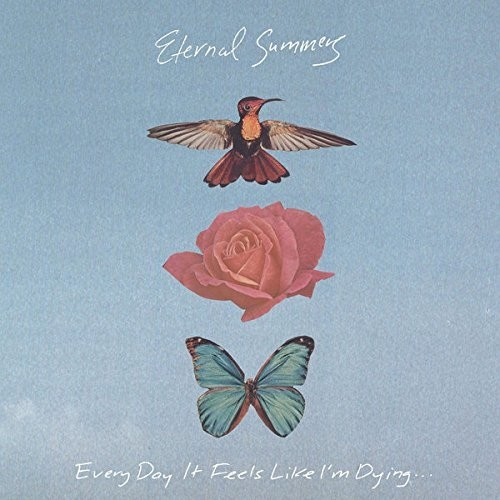 Eternal Summers - Every Day It Feels Like I'm Dying... [LP]