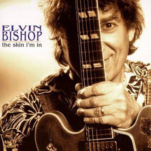 Elvin Bishop - Skin I'm in