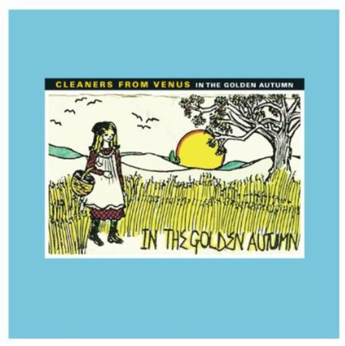 Cleaners From Venus - In the Golden Autumn