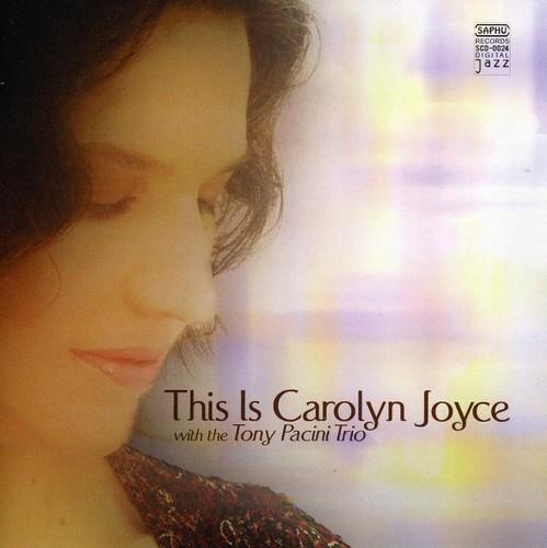 This Is Carolyn Joyce with the Tony Pacini Trio