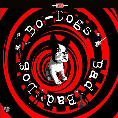 Bo-Dogs - Bad Bad Dog