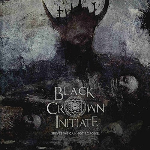 Black Crown Initiate - Selves We Cannot Forgive [Import]