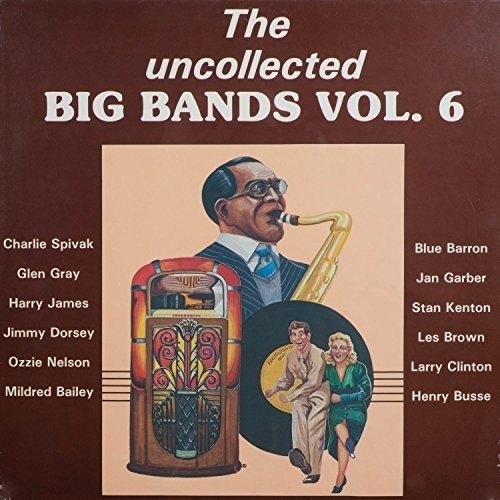 Uncollected Big Bands 6