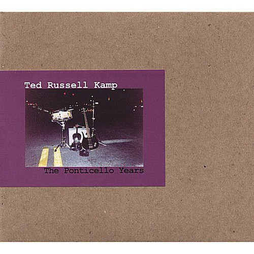 Ted Russell Kamp - Ponticello Years
