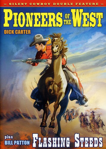 Rediscovered Silent Classics: Pioneers of West