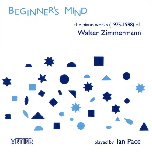 Ian Pace - Beginner's Mind Works for Piano