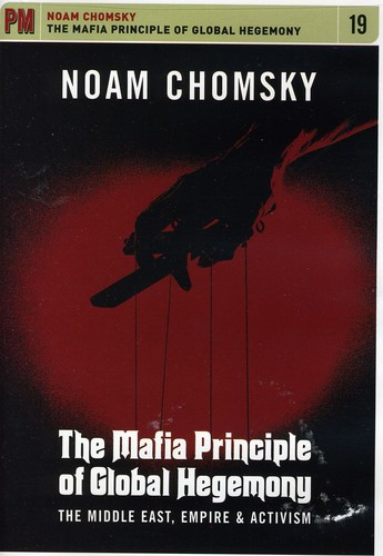 Mafia Principle of Global Hegemony: Middle East, Empire and Activism