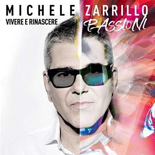 Michele Zarrillo - Vivere E Rinascere Passioni (Ita)