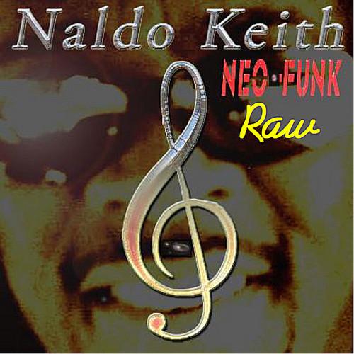 Raw Neo-Funk Naldo Keith