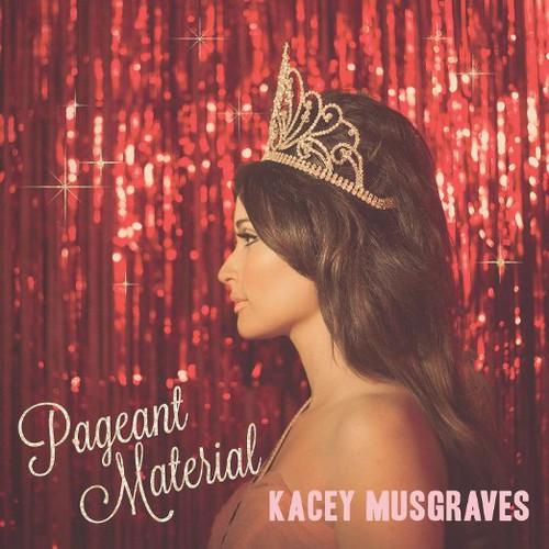 Kacey Musgraves-Pageant Material