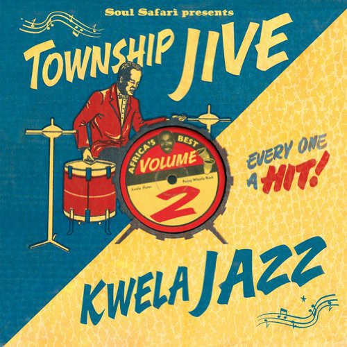 Soul Safari Presents Township Jive & Kwela /  Various