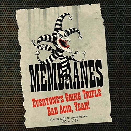 Membranes - Everyone's Going Triple Bad Acid Yeah: Complete Recordings 1980-1993
