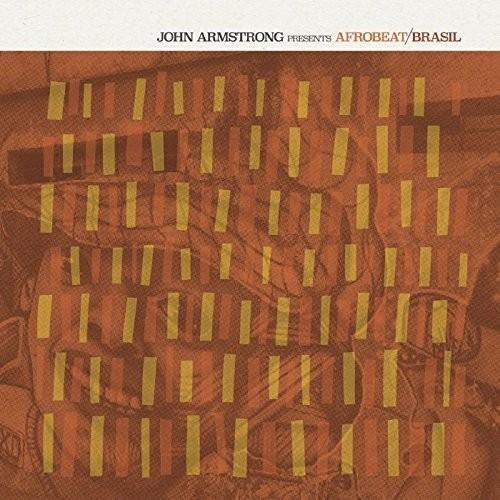John Armstrong Presents Afrobeat Brasil /  Various