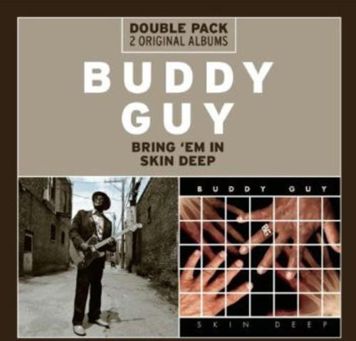 Buddy Guy - Bring 'em In + Skin Deep [Import]