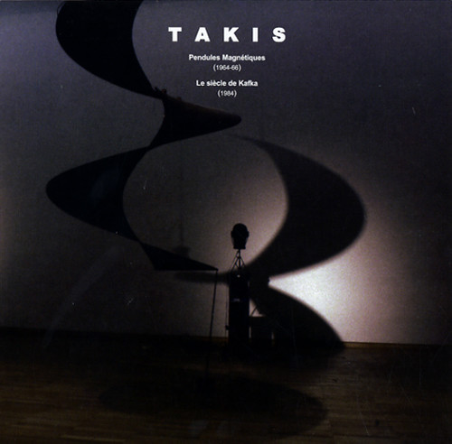 Pendules Magnotiques 1964-66 /  Le Sicle de Kafka