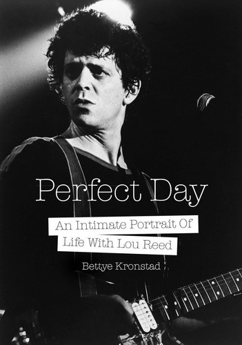 - Perfect Day: An Intimate Portrait Of Life With Lou Reed
