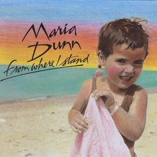 Maria Dunn - From Where I Stand