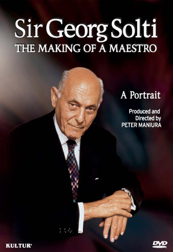 Sir Georg Solti: Making of a Maestro - Portrait
