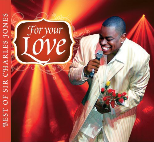 Sir Charles Jones - For Your Love...Best Of Sir Charles Jones