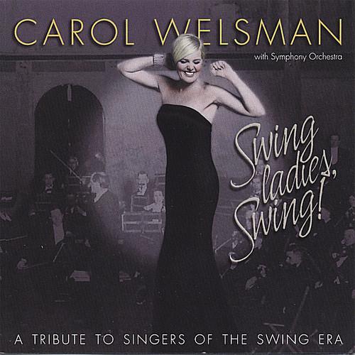 Carol Welsman - Swing Ladies Swing! A Tribute To Singers Of The Sw