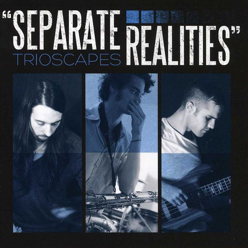 Trioscapes - Separate Realities