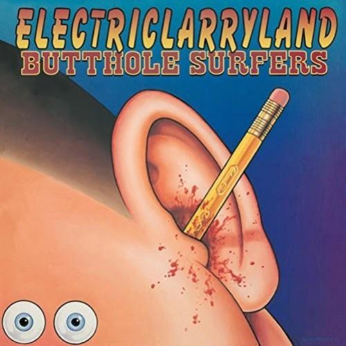 Butthole Surfers - Electriclarryland [180 Gram]