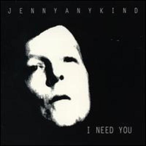 Jennyanykind - I Need You