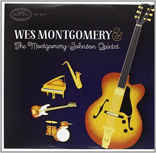 Wes Montgomery - Wes Montgomery & The Montgomery-Johnson Quintet