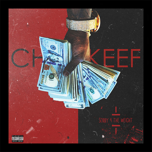 Chief Keef - Sorry 4 The Weight