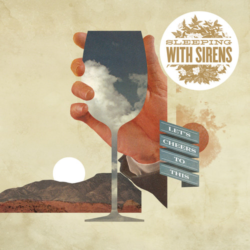 Sleeping with Sirens-Lets Cheers to This