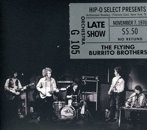 The Flying Burrito Brothers - Authorized Bootleg: Fillmore East N.Y. N.Y. Late S