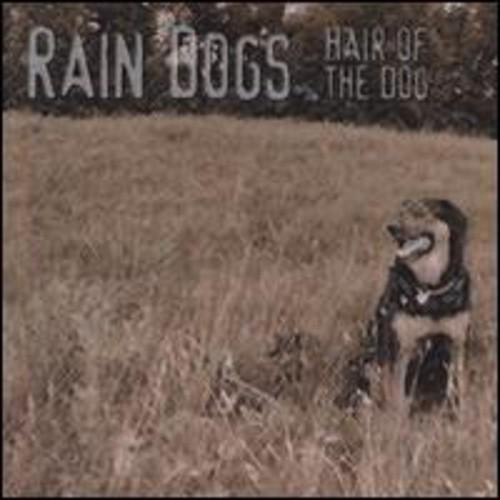 Rain Dogs : Hair of the Dog