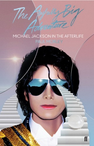 - The Awfully Big Adventure: Michael Jackson in the Afterlife