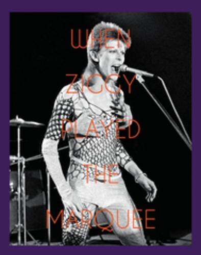 - When Ziggie Played the Marquee: David Bowie's Last Performance asZiggy Stardust