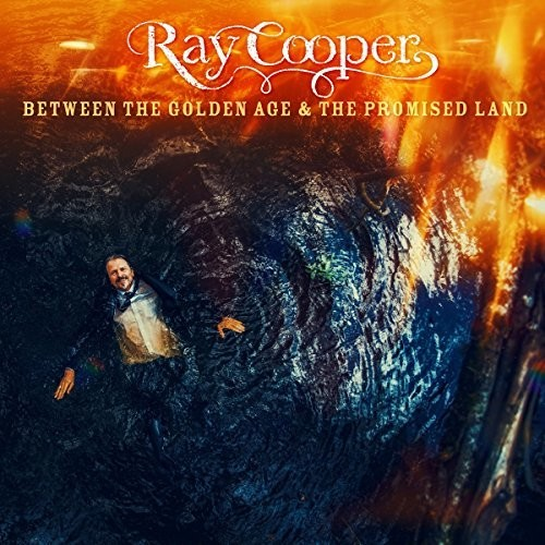 Ray Cooper - Between The Golden Age & The Promised Land