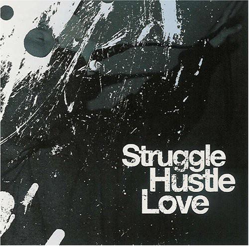 Struggle Hustle Love