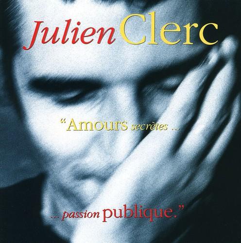 Julien Clerc - Amours Secretes Passion Publique [Import]