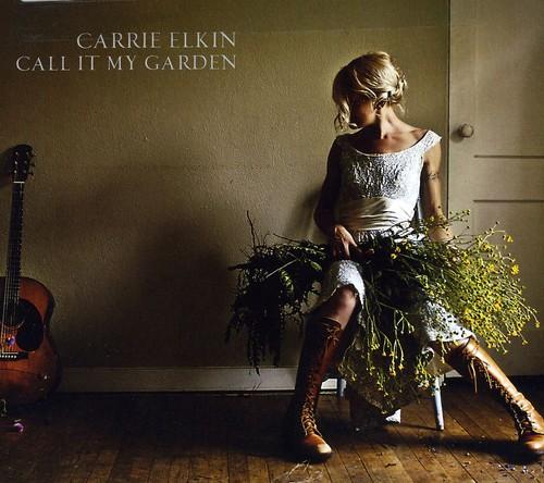 Carrie Elkin - Call It My Garden