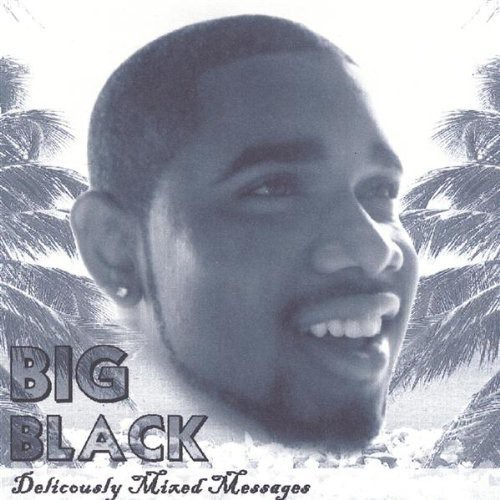 Big Black - Deliciously Mixed Messages