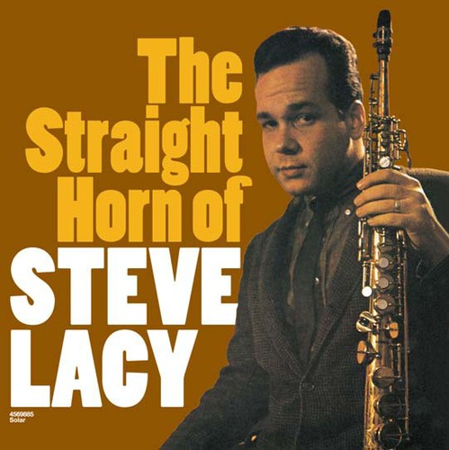 Straight Horn of Steve Lacy [Import]