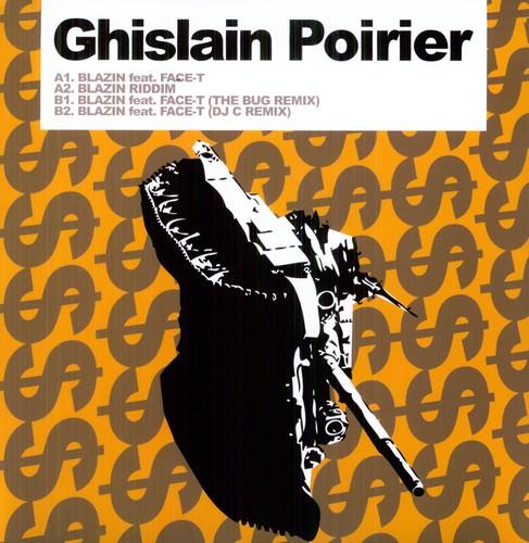 Ghislain Poirier - Blazin' (Inc Remixes Bug & Dj C) [Vinyl]