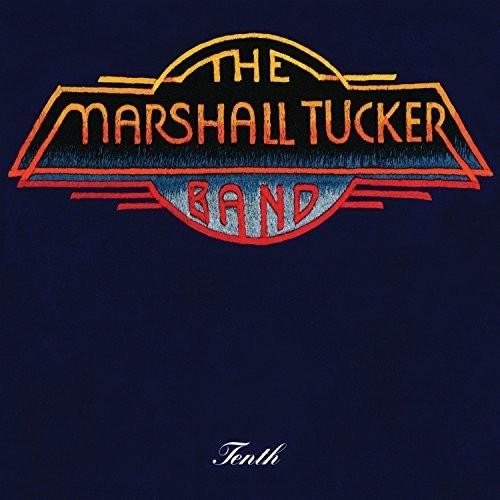 The Marshall Tucker Band - Tenth  by the Marshall Tucker Band