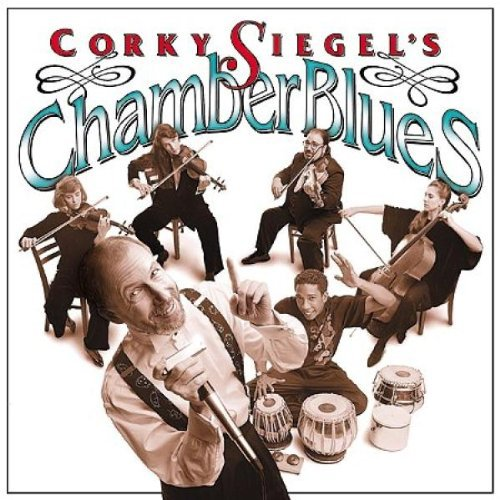 Corky Siegel - Chamber Blues
